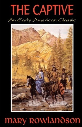 mary rowlandsons experiences while being taken captive by the indians Mary rowlandson - captive in there were 13 killed and 24 taken captive according to mary rowlandson's mary rowlandson published her experiences with the.