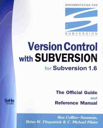 Version Control with Subversion for Subversion 1.6