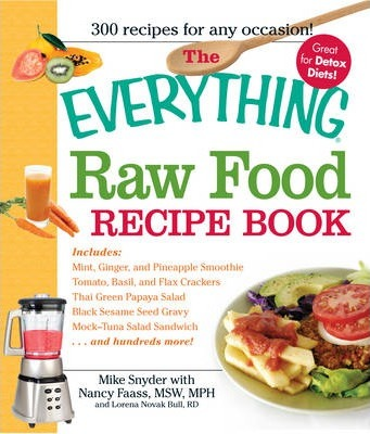 The everything raw food recipe book nancy faass 9781440500114 the everything raw food recipe book forumfinder Choice Image