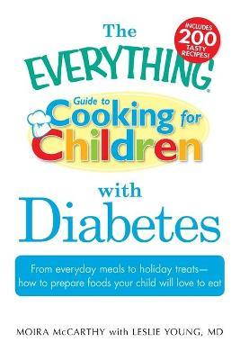 "The ""Everything"" Guide to Cooking for Children with Diabetes"