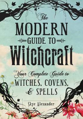 Astrosadventuresbookclub.com The Modern Guide to Witchcraft : Your Complete Guide to Witches, Covens, and Spells Image