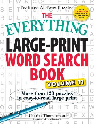 The Everything Large-Print Word Search Book, Volume 11  More Than 120 Puzzles in Easy-To-Read Large Print