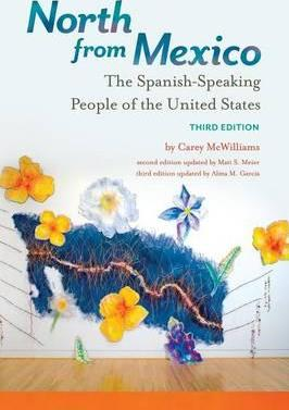 North from Mexico  The Spanish-Speaking People of the United States, 3rd Edition