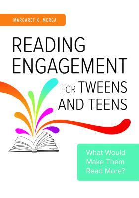 Reading Engagement for Tweens and Teens