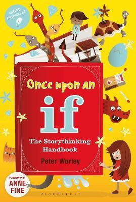 Once Upon an If ...: The Storythinking Handbook