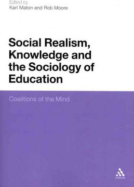 Social Realism, Knowledge and the Sociology of Education