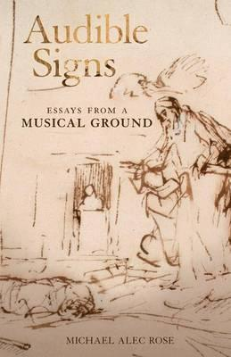 Audible Signs  Essays from a Musical Ground