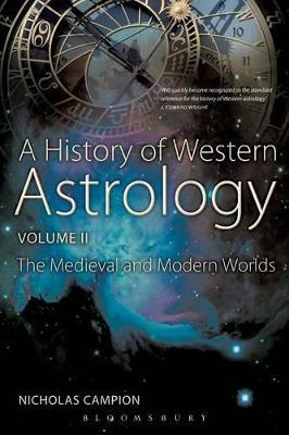 A History of Western Astrology: Medieval and Modern Worlds v. 2