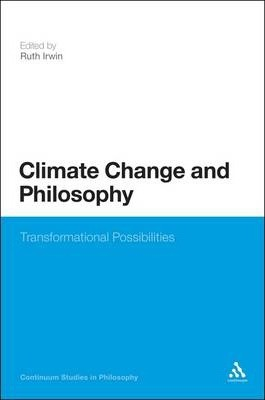Climate Change and Philosophy  Transformational Possibilities