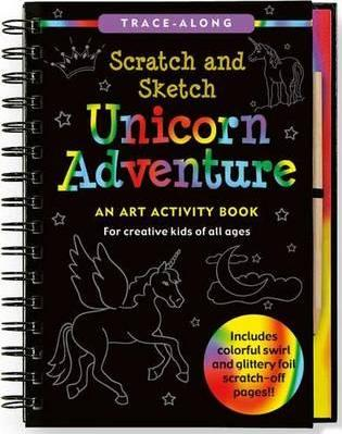Unicorn Adventure Scratch & Sketch : An Art Activity Book for Creative Kids of All Ages