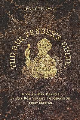 Jerry Thomas' the Bartender's Guide - How to Mix Drinks