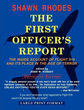 The First Officer's Report - Large Print Format  The Inside Account of Flight 919 and Its Place in the Age of Terror