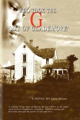 Who Took the ''G'' Out of Glademore? Cover Image
