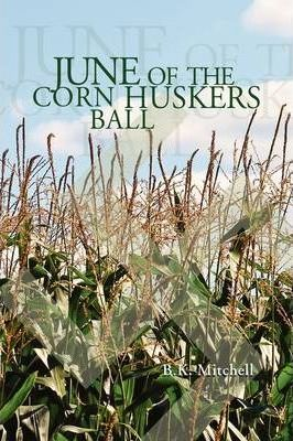 June of the Corn Huskers Ball Cover Image