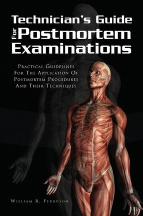 Techinician's Guide for Postmortem Examinations