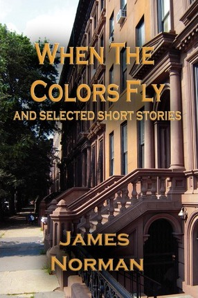 When the Colors Fly and Selected Short Stories Cover Image