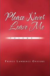 Please Never Leave Me Volume I Cover Image