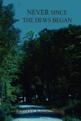 Never Since the Dews Began Cover Image