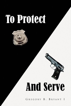 To Protect and Serve Cover Image