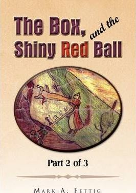 The Box, and the Shiny Red Ball Cover Image