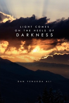 Light Comes on the Heels of Darkness Cover Image