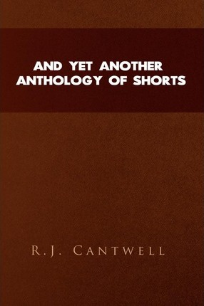 And Yet Another Anthology of Shorts Cover Image