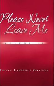 Please Never Leave Me Volume II Cover Image