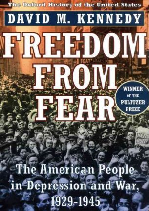 Freedom from Fear, Part 2 of 2  The American People in Depression and War, 1929-1945