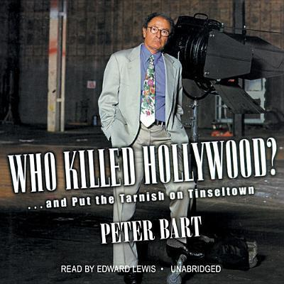 Who Killed Hollywood?