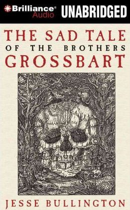 The Sad Tale of the Brothers Grossbart Cover Image