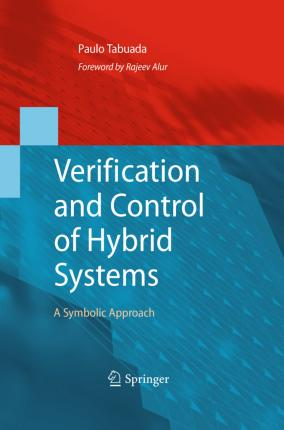Verification and Control of Hybrid Systems  A Symbolic Approach