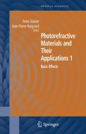 Photorefractive Materials and Their Applications: Basic Effects 1: Basic Effects