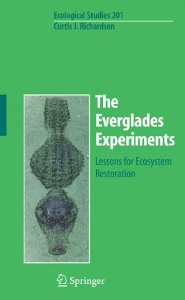 The Everglades Experiments  Lessons for Ecosystem Restoration