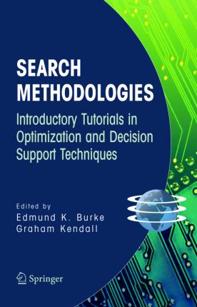 Search Methodologies  Introductory Tutorials in Optimization and Decision Support Techniques