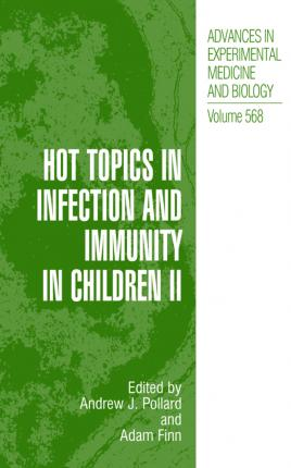 Hot Topics in Infection and Immunity in Children: v. 2
