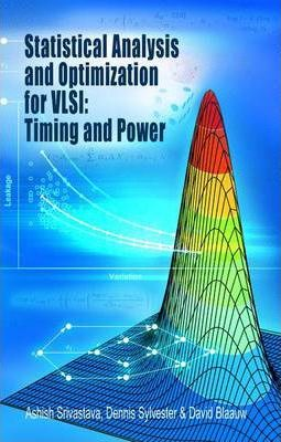 Statistical Analysis and Optimization for VLSI: Timing and Power