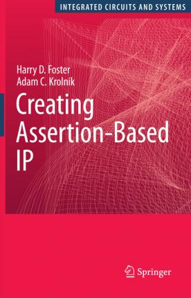 Creating Assertion-Based IP : Harry D  Foster : 9781441942180