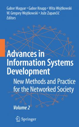 Advances in Information Systems Development: Volume 2: New Methods and Practice for the Networked Society
