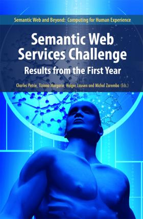 Semantic Web Services Challenge: Results from the First Year
