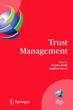 Trust Management: Proceedings of IFIPTM 2007: Joint iTrust and PST Conferences on Privacy, Trust Management and Security, July 30-August 2, 2007, New Brunswick, Canada