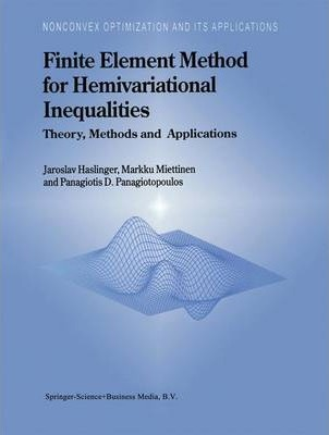 Finite Element Method for Hemivariational Inequalities: Theory, Methods and Applications