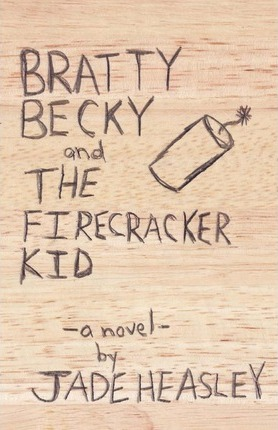 Bratty Becky and the Firecracker Kid Cover Image