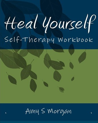 Heal Yourself  Self-Therapy Workbook
