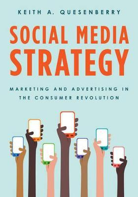 Social Media Strategy : Marketing and Advertising in the Consumer Revolution
