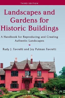Landscapes and Gardens for Historic Buildings : A Handbook for Reproducing and Creating Authentic Landscapes