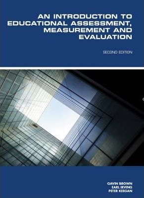 Introduction to Educational Assessment, Measurement and Evaluation