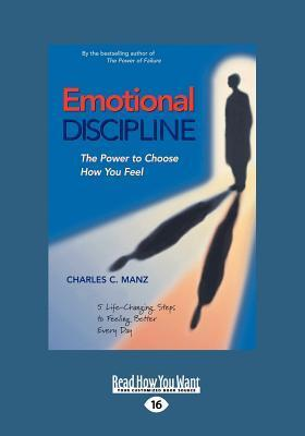 Emotional Discipline: The Power to Choose How You Feel