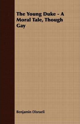 The Young Duke - A Moral Tale, Though Gay Cover Image