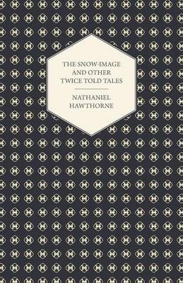 The Snow-Image And Other Twice Told Tales Cover Image
