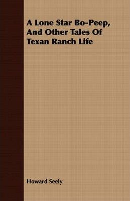 A Lone Star Bo-Peep, And Other Tales Of Texan Ranch Life Cover Image
